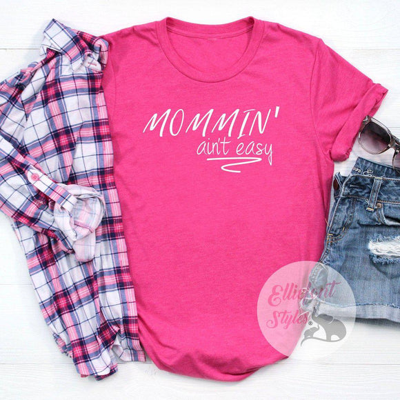 Mommin' Ain't Easy Motherhood Shirt - Elliefont Styles