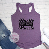hustle for that muscle tank top