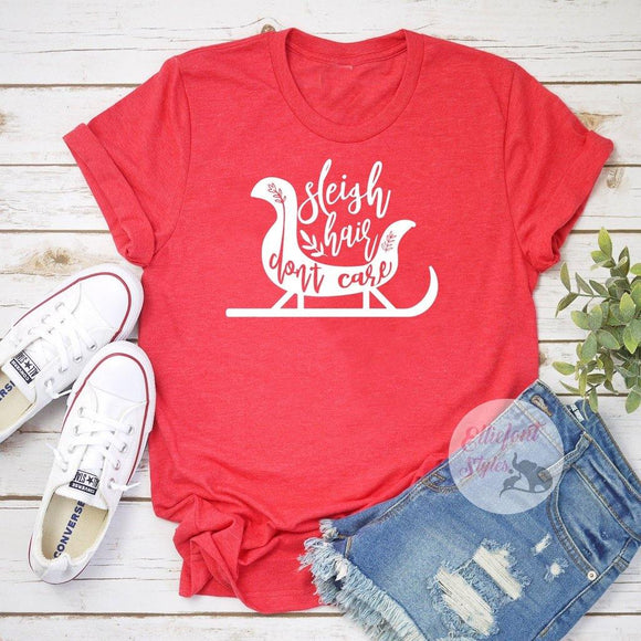 sleigh hair don't care shirt