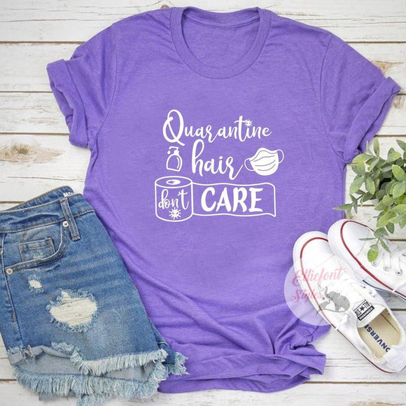 Quarantine Hair Don't Care Shirt