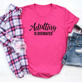 adulting is overrated funny shirts