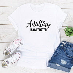 funny tshirts adulting is overrated