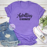funny mom shirts adulting is overrated