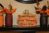 Fall Thanksgiving Pumpkin Wood Blocks Sign | Mantle Decorations |Gather Together Give Thanks Eat Pie - Elliefont Styles