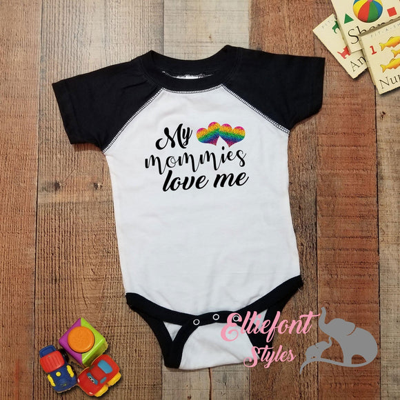 My Mommies Love Me Infant One Piece  / Two Moms Bodysuit / Proud Baby / 2 Moms / LGBT Children / Two Mommies - Elliefont Styles