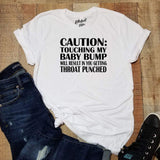 Pregnancy Announcement Shirt CAUTION: Touching My Baby Bump Will Result In Throat Punch