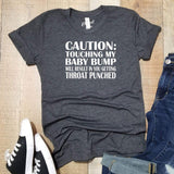 CAUTION: Touching My Baby Bump Will Result In Throat Punch Pregnancy Announcement Shirt