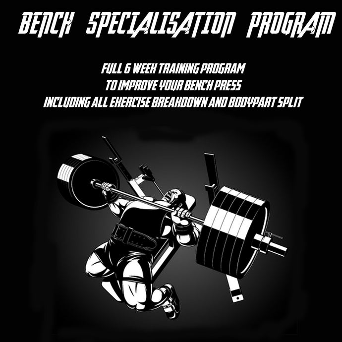 Bench Specialisation 6 Week Program