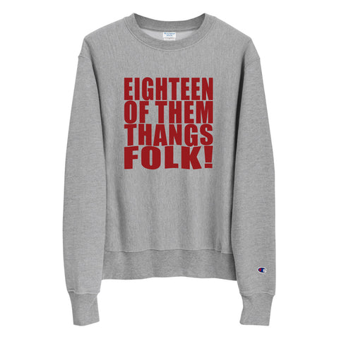 Eighteen Of Them Thangs Folk National Championship Custom Sweatshirt
