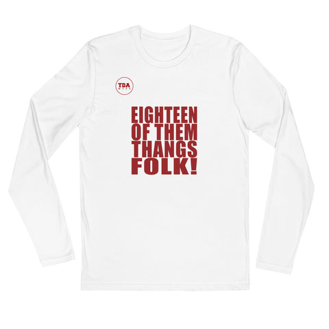 Eighteen Of Them Thangs Folk National Championship Long Sleeve