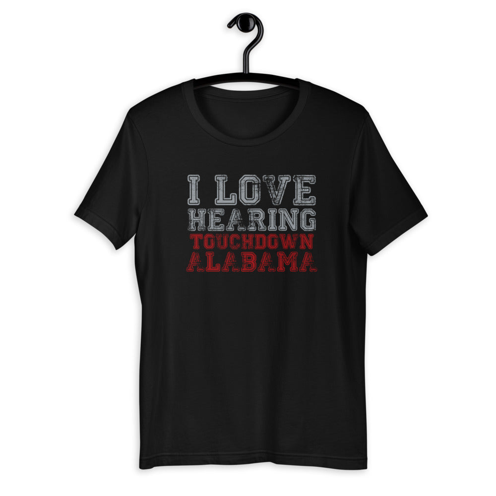 I Love Hearing Touchdown Alabama (Faded Style)- Short-Sleeve Unisex T-Shirt