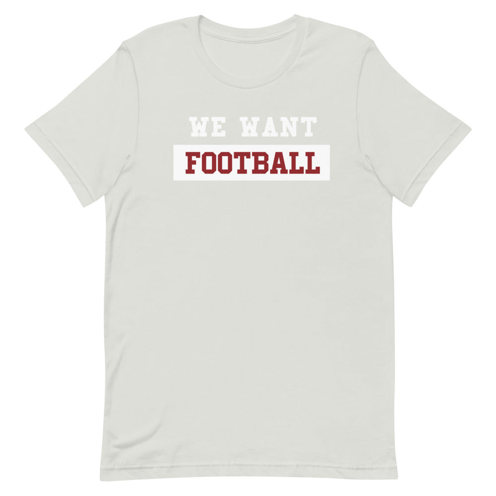 We Want Football - Short-Sleeve Unisex T-Shirt