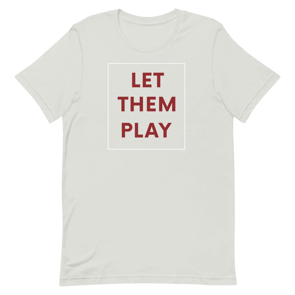 Let Them Play- Short-Sleeve Unisex T-Shirt