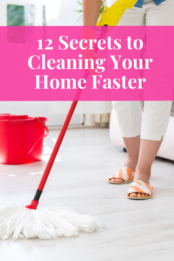 12 Steps to Clean Your Home Faster