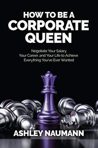 An International Amazon BEST Seller! How To Be A Corporate Queen SIGNED COPY!