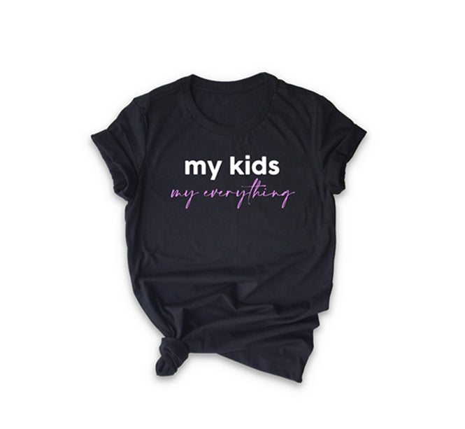 My Kids My Everything Tshirt