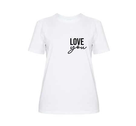 LOVE YOU TSHIRT
