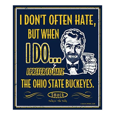 I Don't Often Hate/Ohio State UM Sign