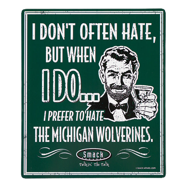 MSU Don't Often Hate Sign