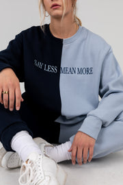 Say Less, Mean More Crewneck