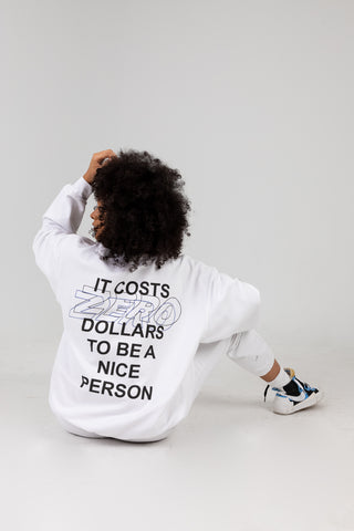It Costs $0 White Crewneck