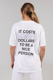 It Costs $0 White Tee
