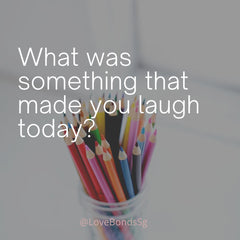 What was something that made you laugh today?