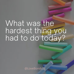What was the hardest thing you had to do today?