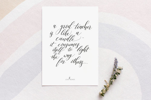 Modern Calligraphy Print - Good Teacher Quote