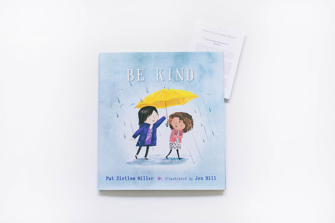 KINDNESS: Be Kind by Pat Zietlow Miller + Conversation Guides