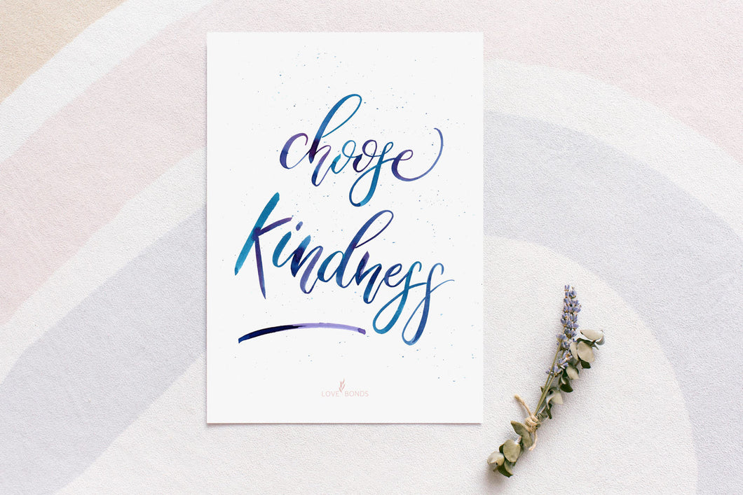 Brush Calligraphy Print - Choose Kindness