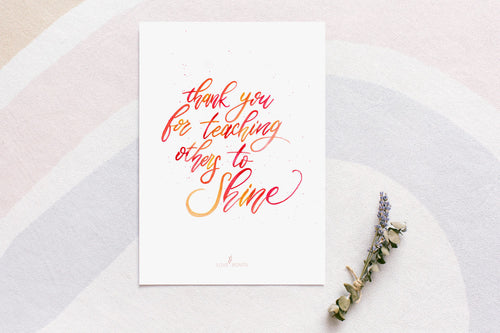 Brush Calligraphy Print - Teacher's Day (Shine)
