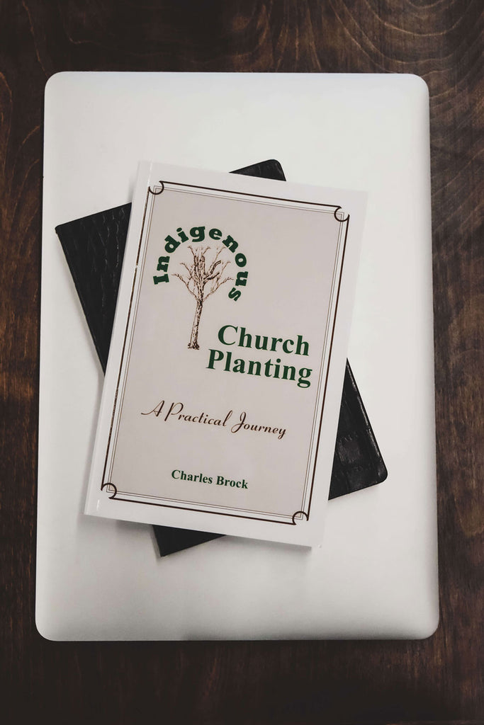 Indigenous Church Planting - A Practical Journey