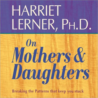 Harriet Lerner on Mothers and Daughters - CE Credits