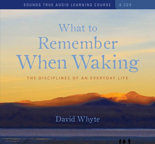 What to Remember When Waking