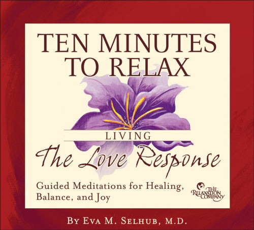 Ten Minutes to Relax Living the Love Response