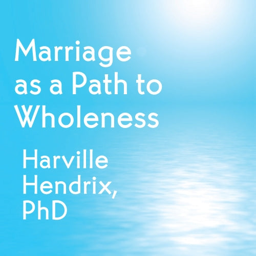 Marriage as a Path to Wholeness