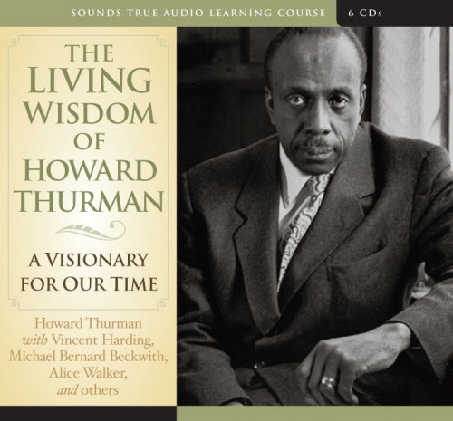 The Living Wisdom of Howard Thurman