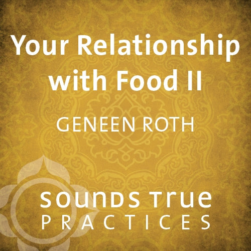 Your Relationship with Food II