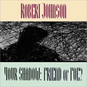 Your Shadow: Friend or Foe?