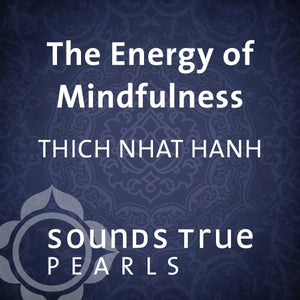 The Energy of Mindfulness