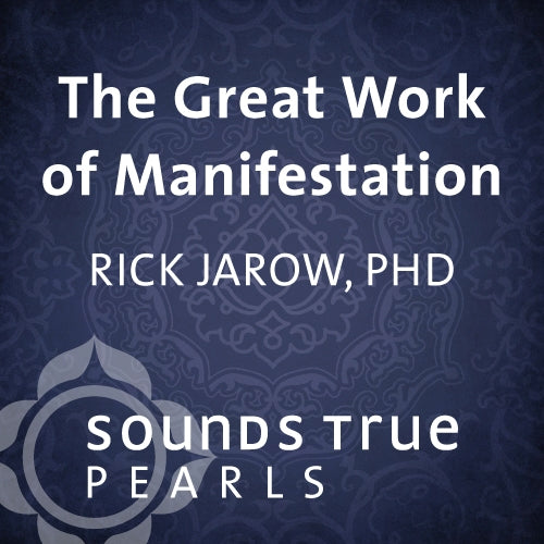 The Great Work of Manifestation