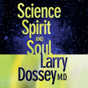 Science, Spirit, and Soul
