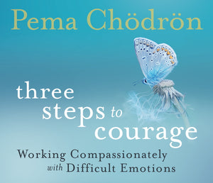 Three Steps to Courage