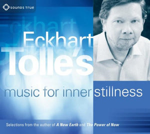 Eckhart Tolle's Music for Inner Stillness
