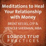 Meditations to Heal Your Relationship with Money