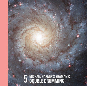 Michael Harner's Shamanic Double Drumming No. 5