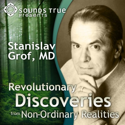 Revolutionary Discoveries from Non-Ordinary Realities