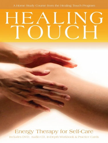 The Healing Touch Home Study Course