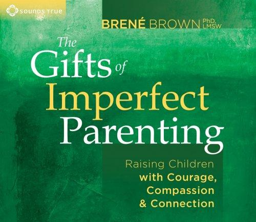 The Gifts of Imperfect Parenting - CE Credits